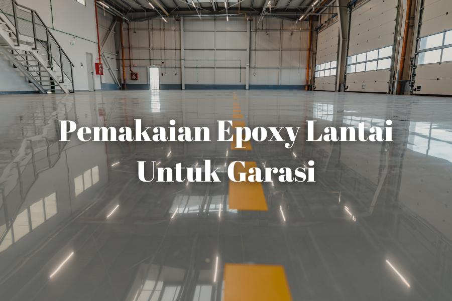 Pemakaian Epoxy Lantai Untuk Garasi