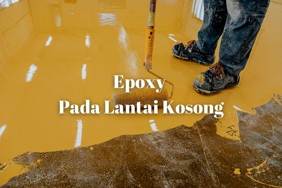 Penggunaan Epoxy Pada Lantai Kosong